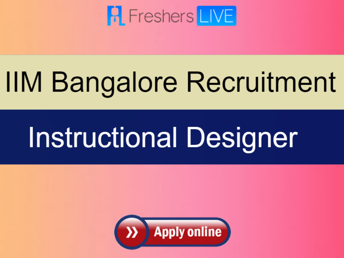 Fresh Post Iim Bangalore Recruitment 2020 Instructional Designer Vacancies 39000 Salary Rojgar Samachar