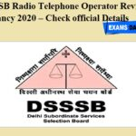 DSSSB Radio Telephone Operator Revised Vacancy 2020 – Check official Details