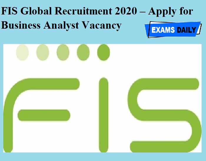 FIS Global Recruitment 2020 – Apply for Business Analyst Vacancy