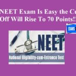 If NEET Exam Is Easy the Cut Off Will Rise To 70 Points!!!
