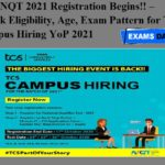 TCS NQT 2021 Registration Begins!! – Check Eligibility, Age, Exam Pattern for TCS Campus Hiring YoP 2021