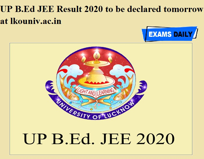 UP B.Ed JEE Result 2020 to be declared tomorrow at lkouniv.ac.in