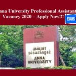 Anna University Professional Assistant Vacancy 2020 – Apply Now!!!