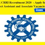 CSIR CRRI Recruitment 2020 OUT - Apply for Project Assistant and Associate Vacancies