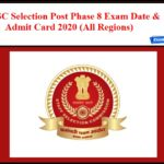 SSC Selection Post Phase 8 Admit Card 2020 for 1355 Vacancies – Download Hall Ticket & Revised Exam Date!!