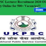 UKPSC Lecturer Recruitment 2020 OUT – Apply Online for 500+ Vacancies!!!
