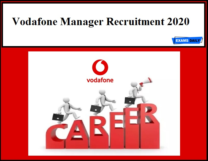 Vodafone Recruitment 2020 Out – Manager Vacancies!!