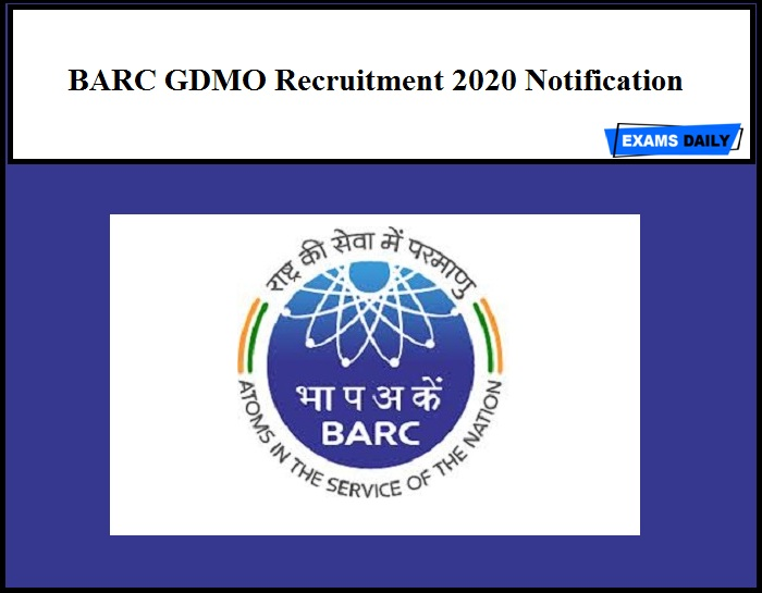 BARC Recruitment 2020 Notification Out – GDMO Vacancies!! NO EXAM
