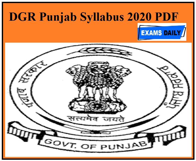 DGR Punjab Syllabus 2020 PDF – Download Exam Pattern For System Manager, Assistant Manager Vacancies @ctestservices.com