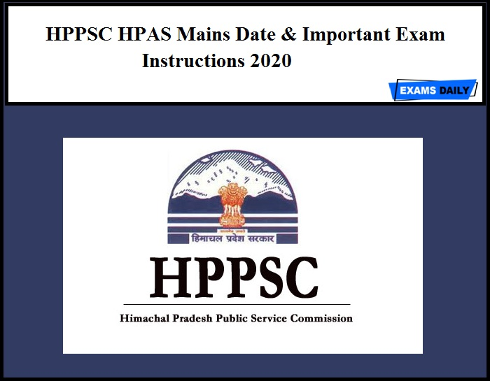HPAS Mains Exam Date 2020 Out – Download HPPSC Important Exam Instructions!!
