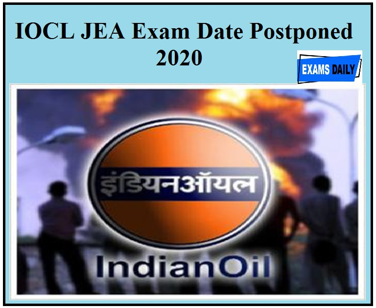 IOCL JEA Exam Date Postponed 2020 – For Junior Engineering Assistant Posts