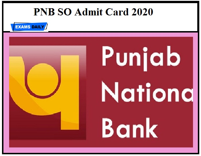 PNB SO Admit Card 2020 OUT – Download Exam Date