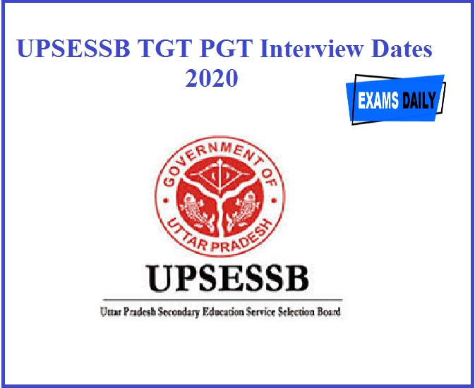 UPSESSB TGT PGT Interview Dates 2020 Announced – Check Details Here