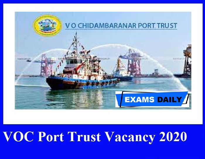 VOC Port Trust Vacancy 2020 Out – Apply for Senior Deputy Chief Accounts Here!!!