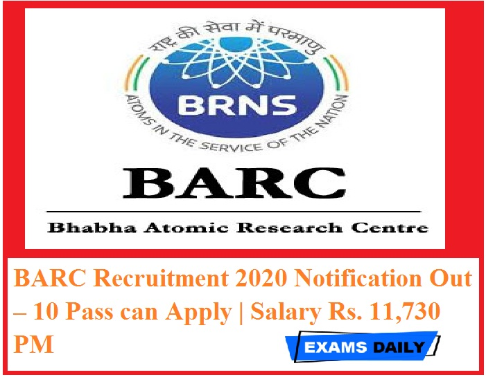 BARC Recruitment 2020 Notification Out – 10th Pass can Apply