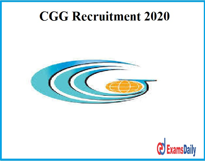 CGG Recruitment 2020 Out || Interview Only!!!