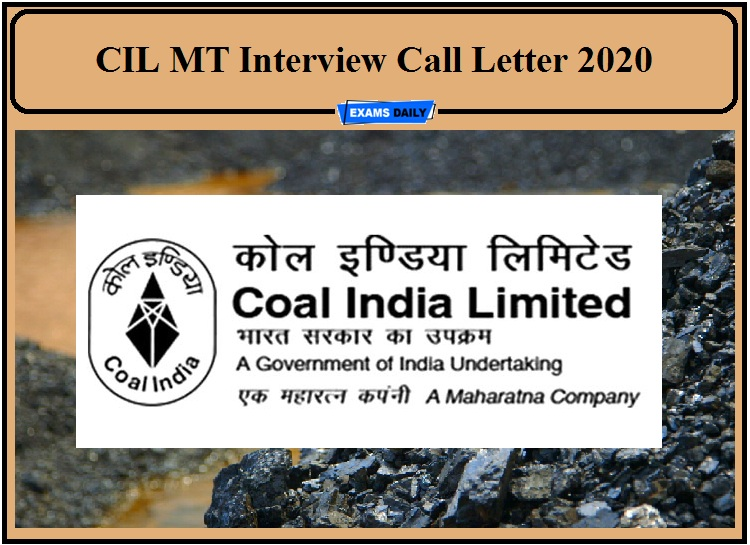 CIL MT Interview Call Letter 2020- Download Admit Card for Interview!!!