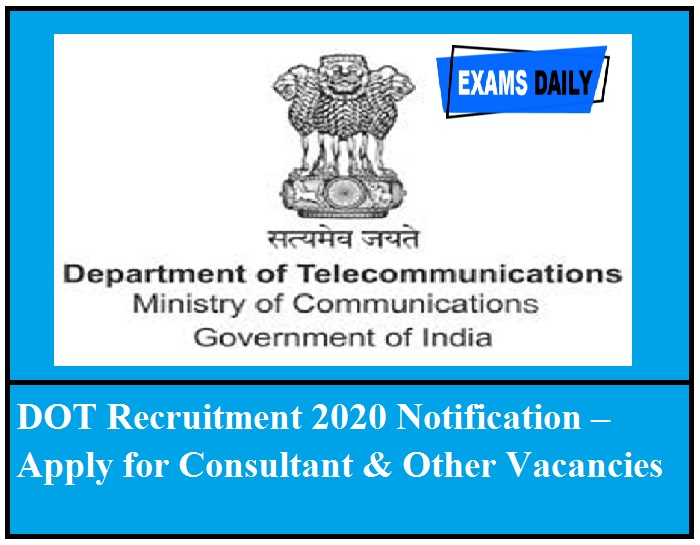 DOT Recruitment 2020 Notification – Apply for Consultant & Other Vacancies