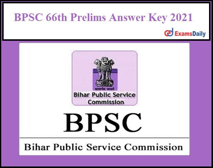 BPSC 66th Prelims Answer Key 2021 OUT || Download Pre Exam Objections