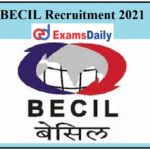 BECIL Recruitment 2021 Released - 10th &12th Pass Can Apply
