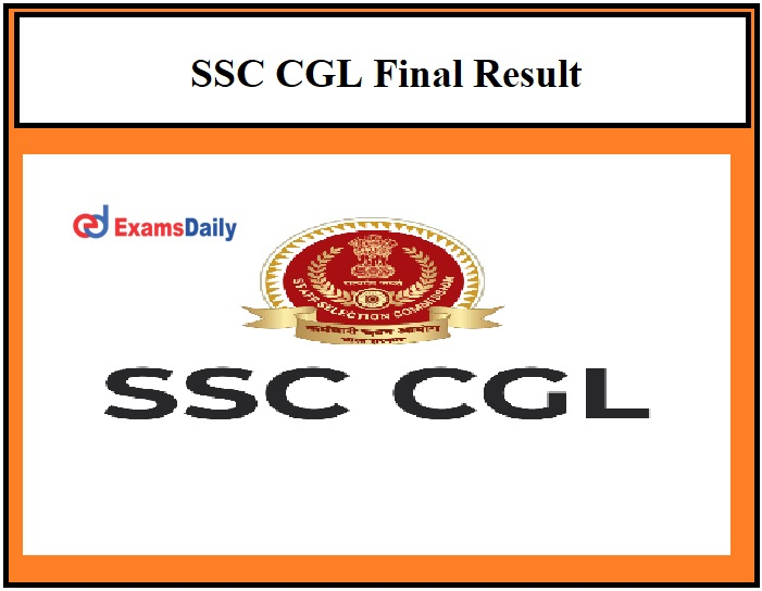 SSC CGL Final Result 2018 Date OUT – Check Selection List Details Here!!!