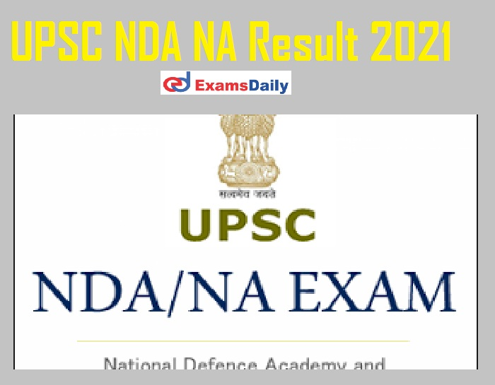 UPSC NDA NA Result 2021 Out – 500+ Qualified Candidates